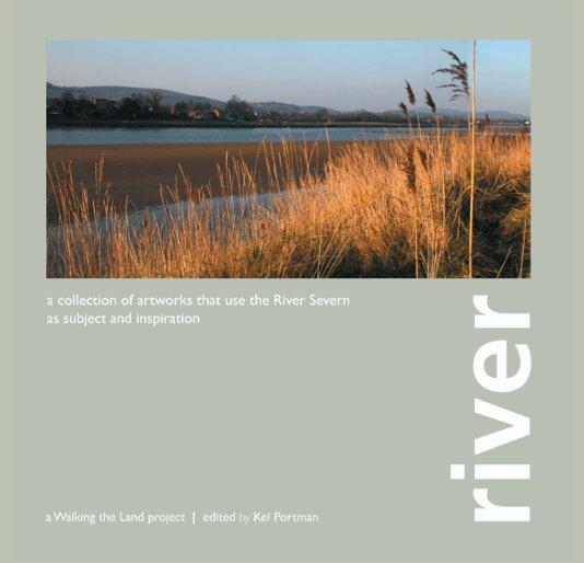 View river by Kel Portman of Walking the Land