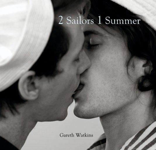 View 2 Sailors 1 Summer by Gareth Watkins