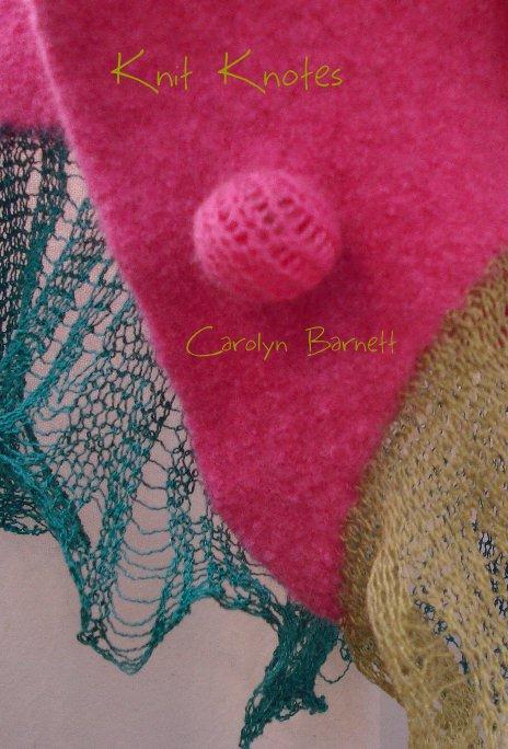 View Knit Knotes by Carolyn Barnett