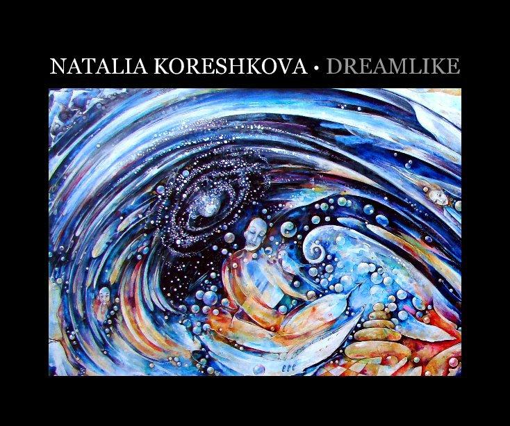 View Dreamlike by Natalia Koreshkova