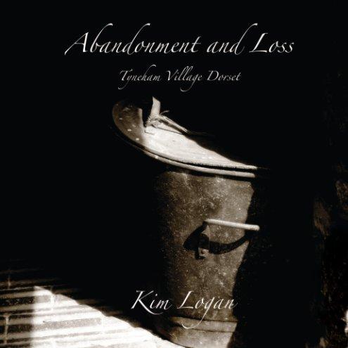 View Abandonment and Loss by Kim Logan
