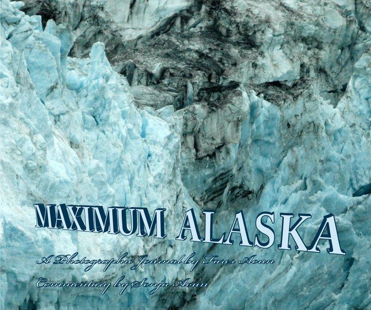 View Maximum Alaska by Fares Aoun. Commentary by Sonja Aoun.