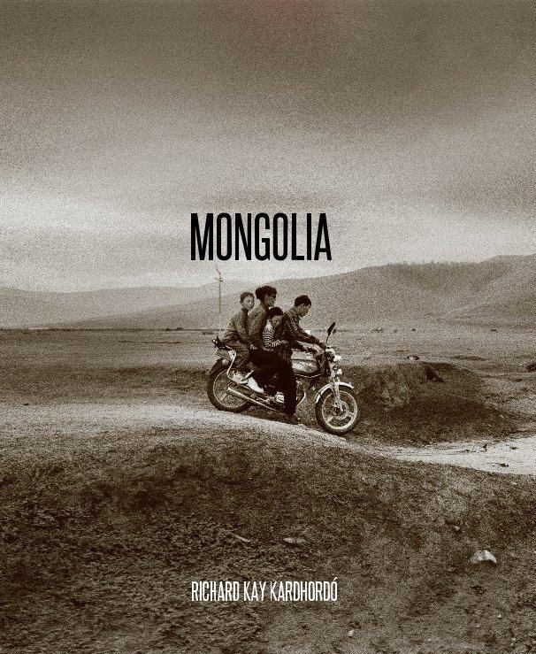 View MONGOLIA by RICHARD KAY KARDHORDÓ