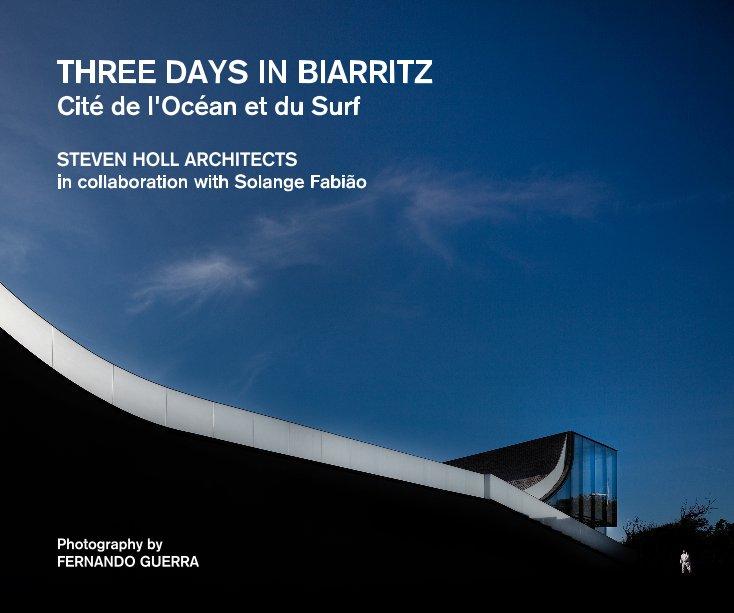 View THREE DAYS IN BIARRITZ Cité de l'Océan et du Surf by FERNANDO GUERRA