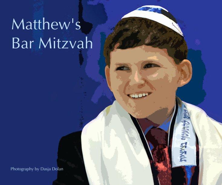 View Matthew's Bar Mitzvah by Dasja Dolan