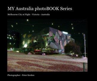 Melbourne City at Night - Victoria - Australia - Travel photo book