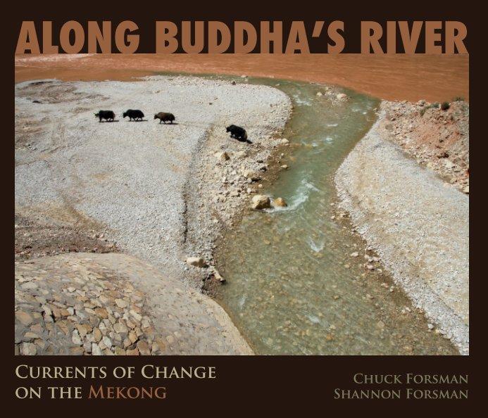 Bekijk Along Buddha's River op Chuck Forsman, Shannon Forsman