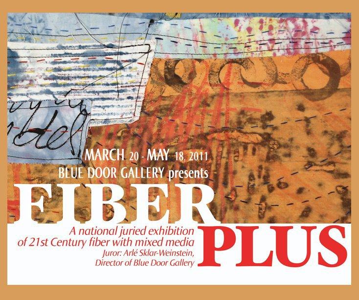 View FIBER Plus @Blue Door Gallery by Arlé Sklar-Weinstein: Juror