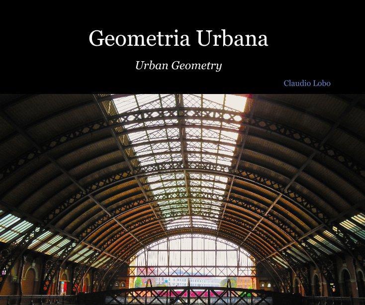 View Geometria Urbana (Urban Geometry) by Claudio Lobo