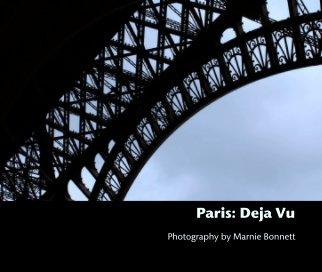 Paris: Deja Vu - Travel photo book
