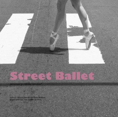 Street Ballet personal portfolio version* - Arts & Photography Books photo book