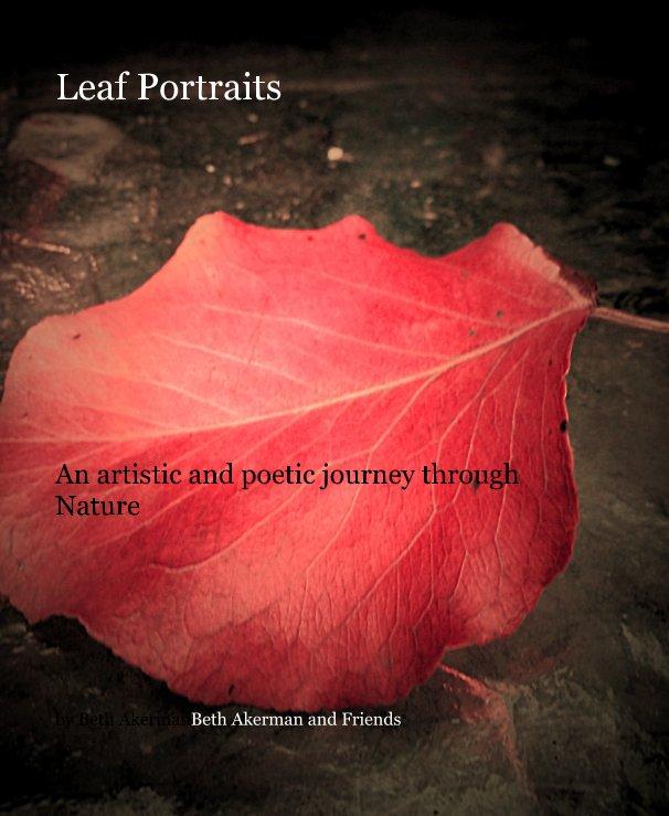 View Leaf Portraits by Beth AkermanBeth Akerman and Friends