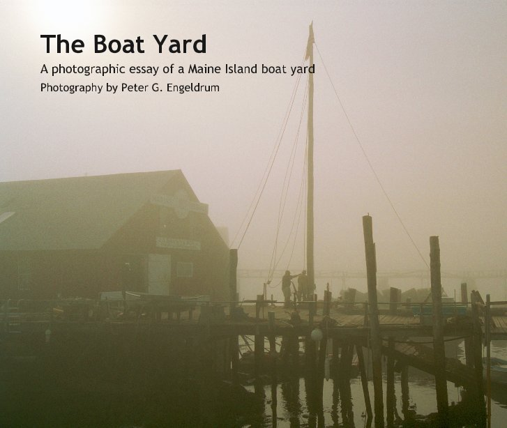 View The Boat Yard by Peter G. Engeldrum