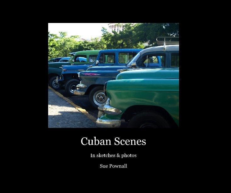 View Cuban Scenes by Sue Pownall