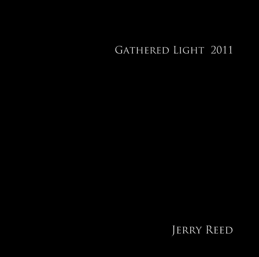 View Gathered Light 2011 by Jerry Reed