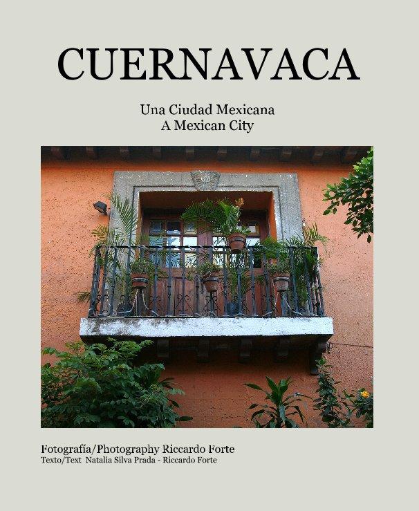 View CUERNAVACA by Photography Riccardo Forte/Text Natalia Silva-Riccardo Forte
