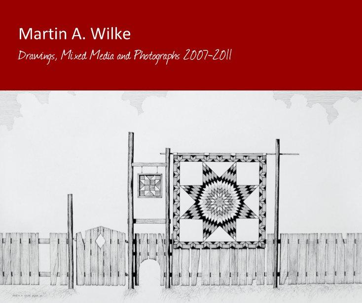 View Martin A. Wilke by Martin A. Wilke