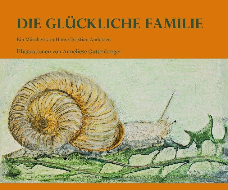 Die Glückliche Familie nach Anneliese Guttenberger illustriert anzeigen