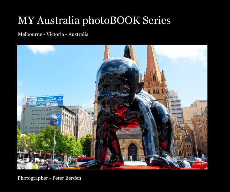 View MY Australia photoBOOK Series by Photographer - Peter Eerden