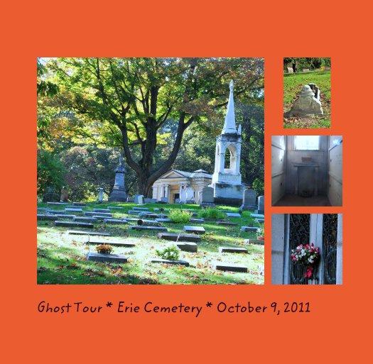 Bekijk Ghost Tour * Erie Cemetery * October 9, 2011 op Jennifer Shepherd