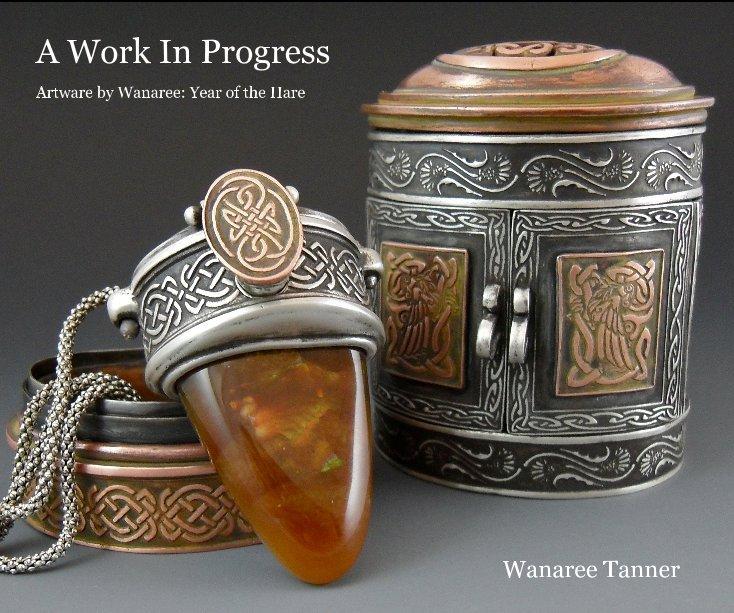 View A Work In Progress by Wanaree Tanner