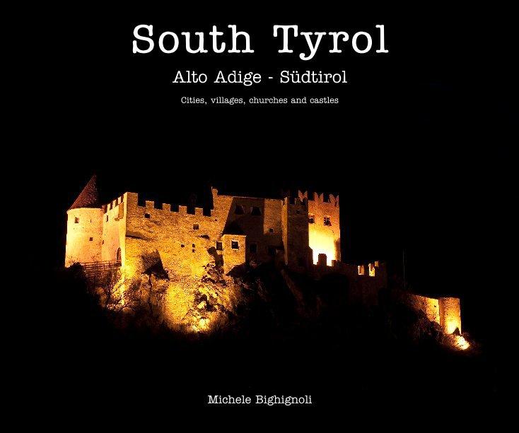 Visualizza South Tyrol di Michele Bighignoli