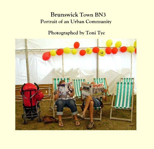 View Brunswick Town BN3 Portrait of an Urban Community Photographed by Toni Tye by tonitye