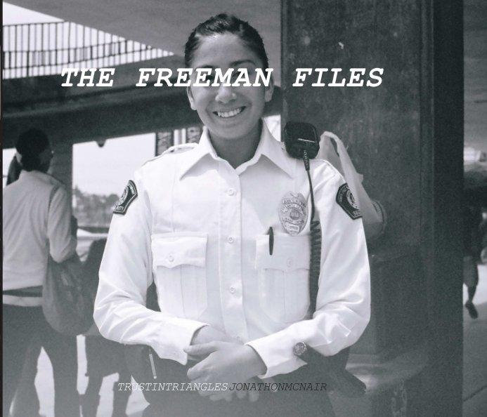 View The Freeman Files by Jonathon Freeman McNair