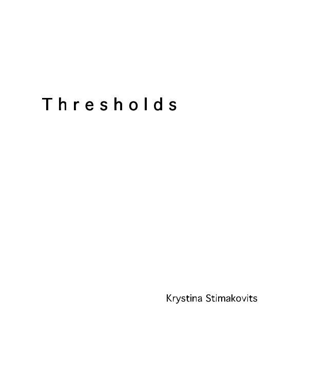 View T h r e s h o l d s by Krystina Stimakovits