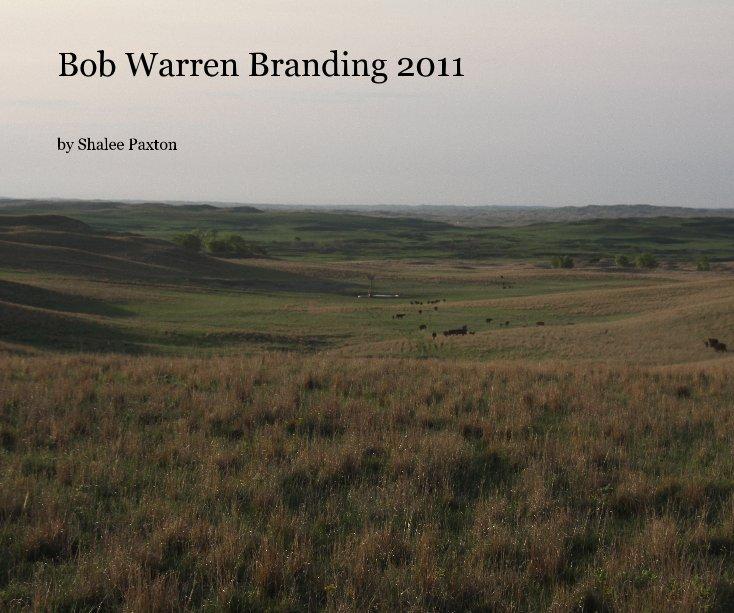 View Bob Warren Branding 2011 by Shalee Paxton