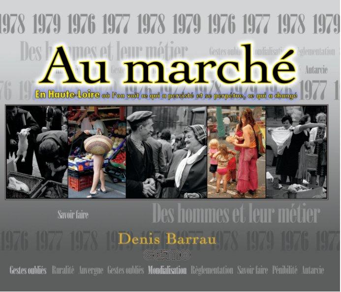 View Au marché by Denis Barrau