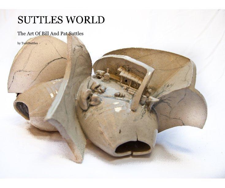 View SUTTLES WORLD by ToddSuttles