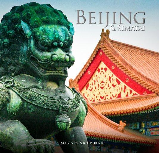 View Beijing & Simatai by Nige Burton