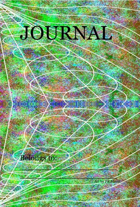View JOURNAL by Belongs to: ____________________ ____________________ Art by PR Mann