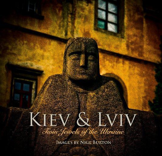 View Kiev & Lviv by Nige Burton