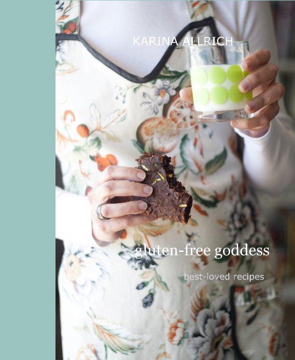 View Gluten-Free Goddess by Karina Allrich