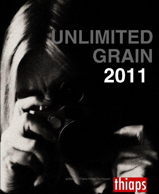 View UNLIMITED GRAIN 2011 by edited by Frans Peter Verheyen