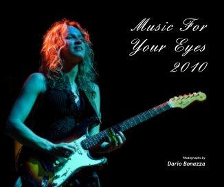 Music For Your Eyes 2010 - Libri d'arte e fotografia fotolibro
