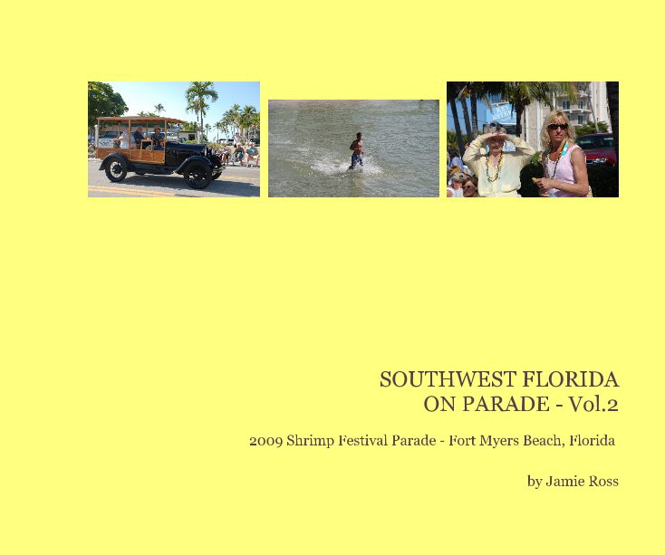 View SOUTHWEST FLORIDA ON PARADE - Vol.2 by Jamie Ross