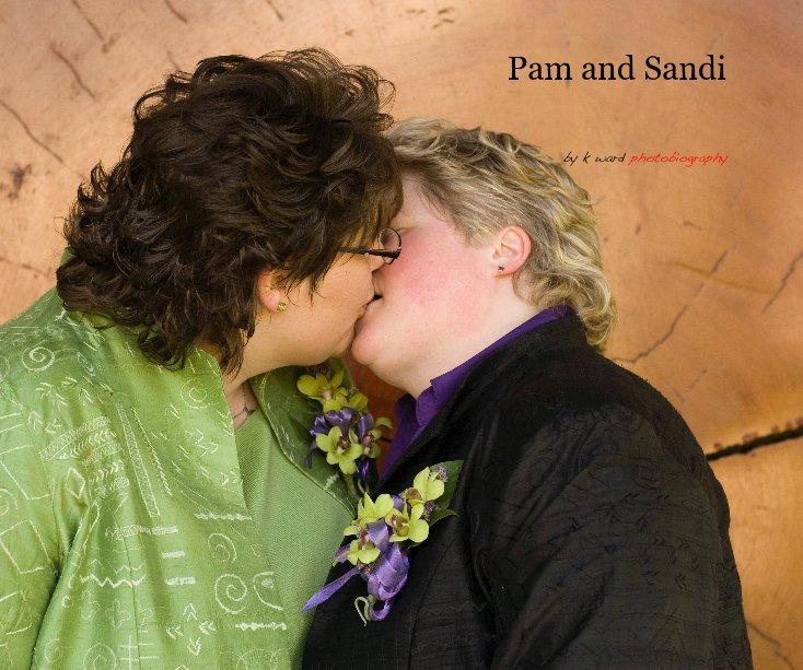 View Pam and Sandi by k ward photobiography