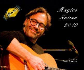 Magico Naima 2010 - Libri d'arte e fotografia fotolibro