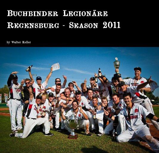 Buchbinder Legionäre Regensburg - Season 2011 nach Walter Keller anzeigen