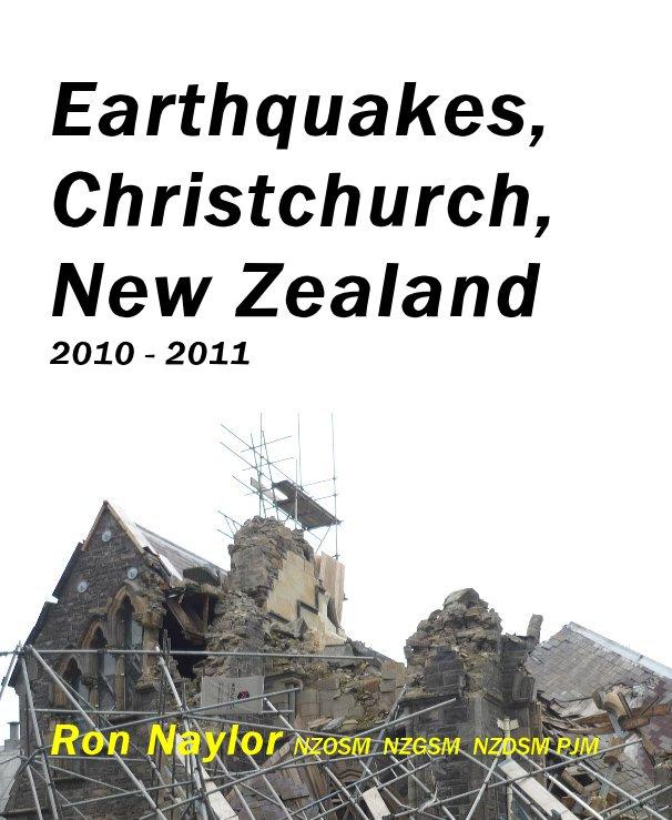 View Earthquakes, Christchurch, New Zealand 2010 - 2011 by Ron Naylor NZOSM NZGSM NZDSM PJM