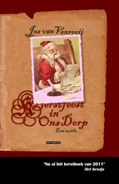 Ver Kerstfeest in Ons Dorp por Jos van Venrooij