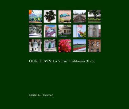 OUR TOWN: La Verne, California 91750 - photo book