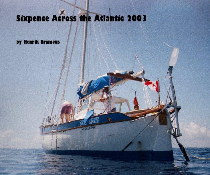 View Sixpence Across the Atlantic 2003 by Henrik Brameus