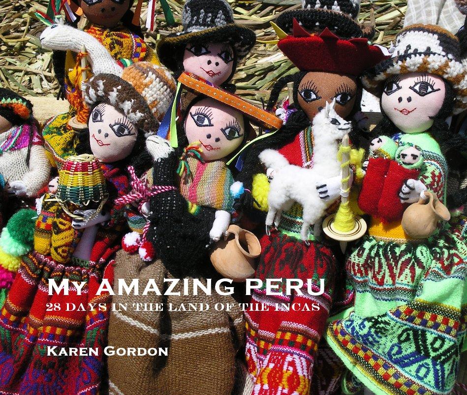 View My AMAZING PERU by Karen Gordon