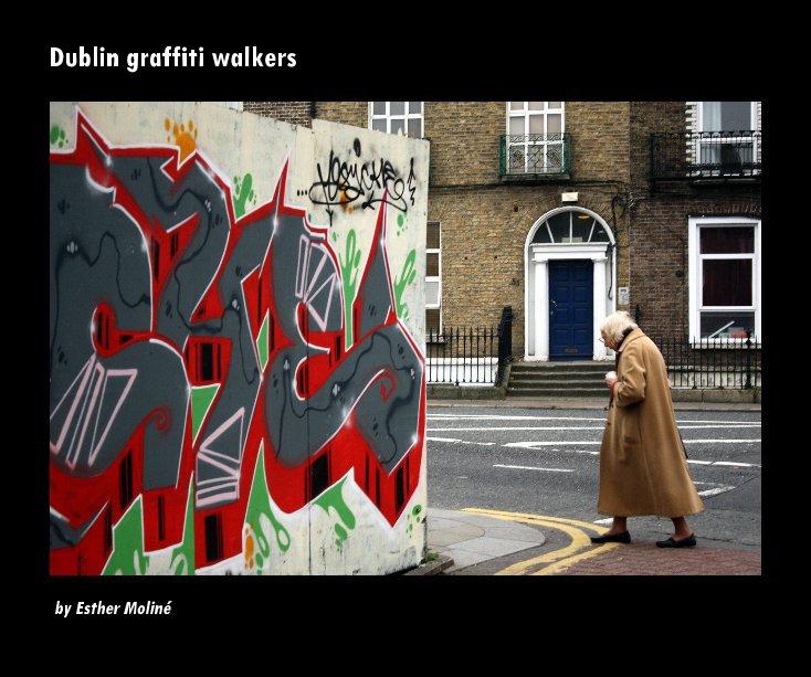 View Dublin graffiti walkers by esthermoline