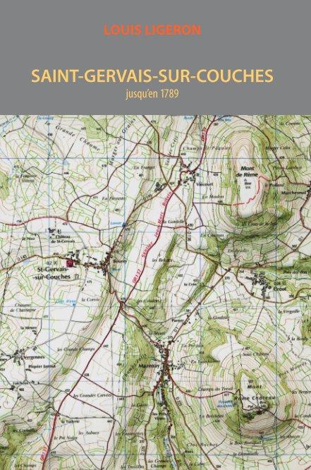 View Saint Gervais sur Couches jusqu'en 1789 by Louis Ligeron
