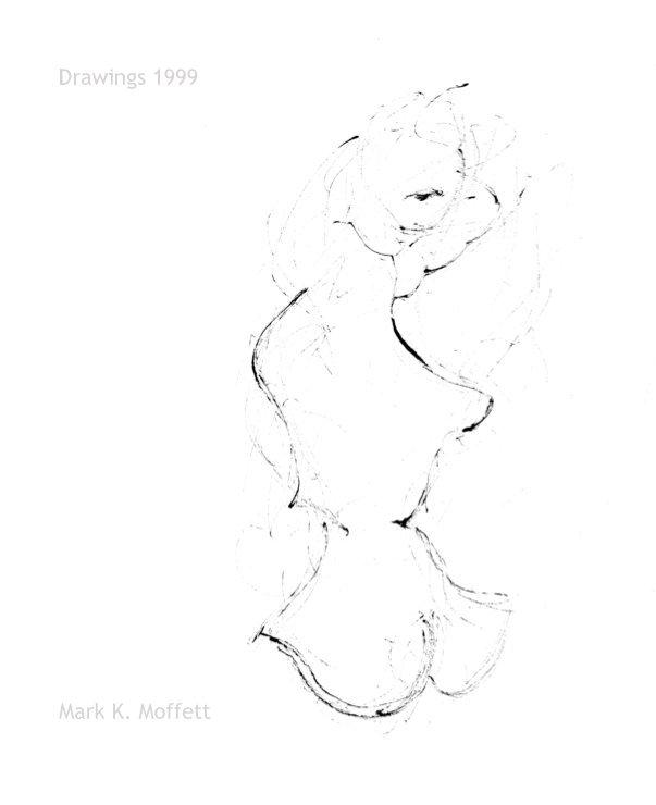 View Drawings 1999 by Mark K. Moffett